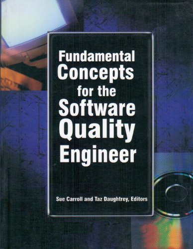 Fundamental Concepts for the Software Quality Engineer: Sue Carroll & Taz Daughtrey (Eds)