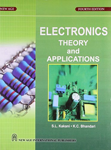 Electronics: Theory And Applications, Fourth Edition: Kakani, S.L.