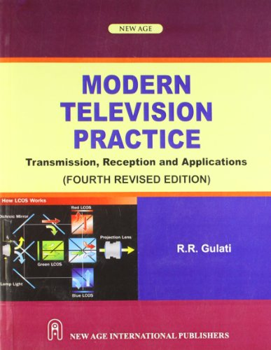Modern Television Practice: Transmission, Reception and Applications: R.R. Gulati
