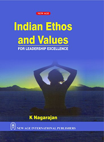 Indian Ethos and Values: For Leadership Excellence: K. Nagarajan