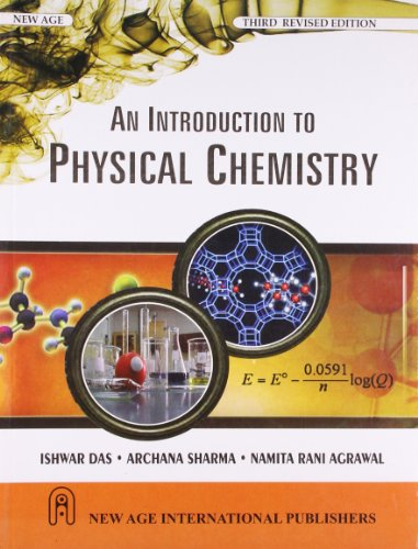 An Introduction to Physical Chemistry (Third Edition): Archana Sharma,Ishwar Das,Namita Rani ...