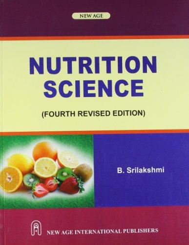 Nutrition Science (Fourth Revised Edition): B. Srilakshmi