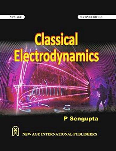 Classical Electrodynamics: P. Sengupta