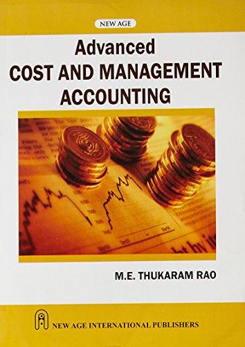Advanced Cost and Management Accounting: Thukaram Rao, M.E.