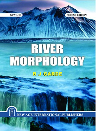 River Morphology, Second Edition: Garde, R.J.