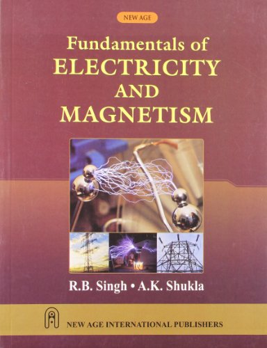 Fundamentals of Electricity and Magnetism: A.K. Shukla,R.B. Singh