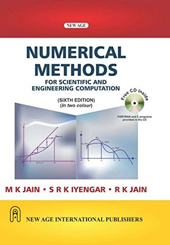 Numerical Methods: For Scientific and Engineering Computation,: M.K. Jain,R.K. Jain,S.R.K.