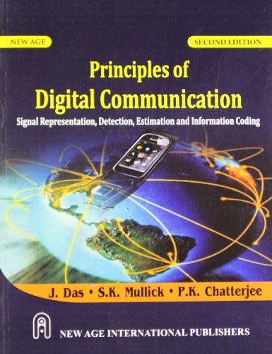 Principles of Digital Communication (Second Edition): J. Das,P.K. Chatterjee,S.K. Mullik