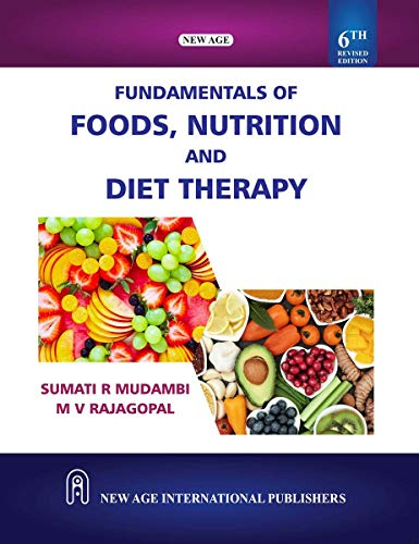 Fundamentals of Foods Nutrition and Diet Therapy: Sumati R. Mudambi,M.V.