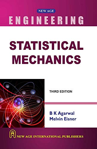 Statistical Mechanics (Third Edition): B.K. Agarwal,M. Eisner
