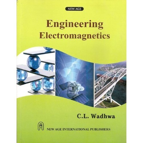 Engineering Electromagnetic, First Edition: Wadhwa, C.L.