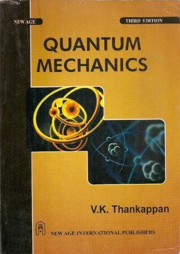 Quantum Mechanics, Third Edition: Thankappan, V.K.