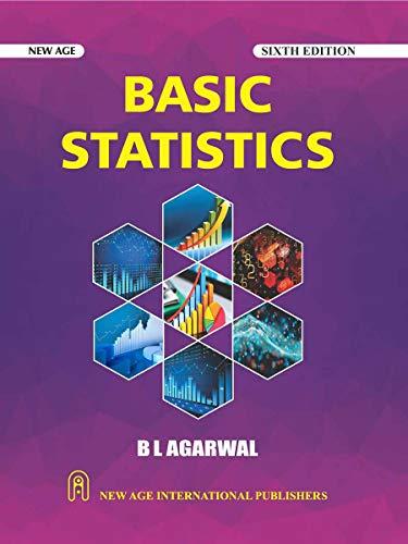 Basic Statistics (Sixth Edition): B L Agarwal