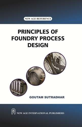 Principles of Foundry Process Design: Goutam Sutradhar