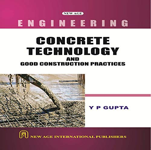 Concrete Technology and Good Construction Practices: Y.P. Gupta