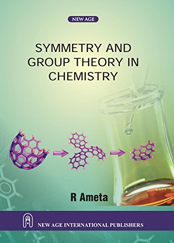 Symmetry and Group Theory in Chemistry: R. Ameta