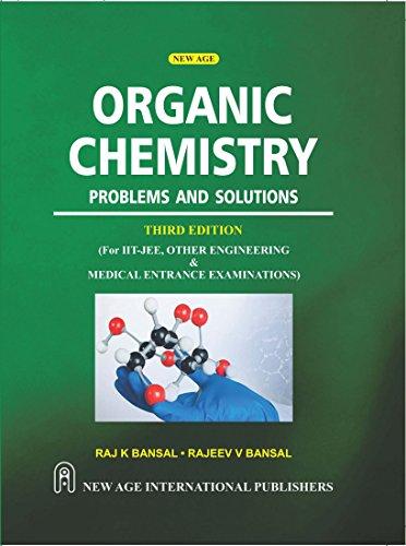 Organic Chemistry : Problems And Solutions, Third: Bansal, Raj K.