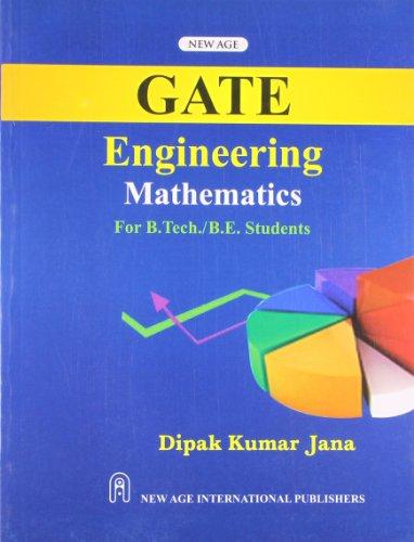 GATE Engineering Mathematics: For B.Tech/B.E.Students: Dipak Kumar Jana
