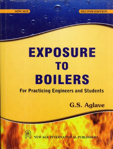 Exposure to Boilers: For Practicing Engineers and Students: G.S. Aglave
