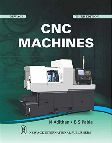 CNC Machines (Third Edition): B.S. Pabla,M. Adithan