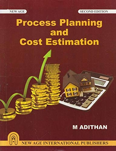 Process Planning and Cost Estimation: Adithan M.