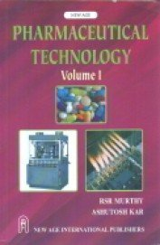 Pharmaceutical Technology Volume-1: Ashutosh Kar,RSR Murthy