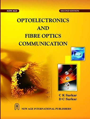 Optoelectronics and Fibre Optics Communication (Second Edition): C K Sarkar,D C Sarkar