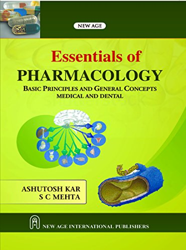 Essentials of Pharmacology: Basic Principles and General Concepts Medical and Dental: Ashutosh Kar,...