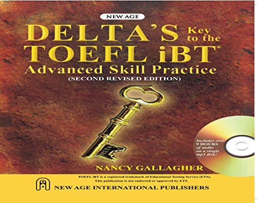 Delta`s Key to the TOEFL iBT Advanced Skill Practice (Second Revised Edition): Nancy Gallagher
