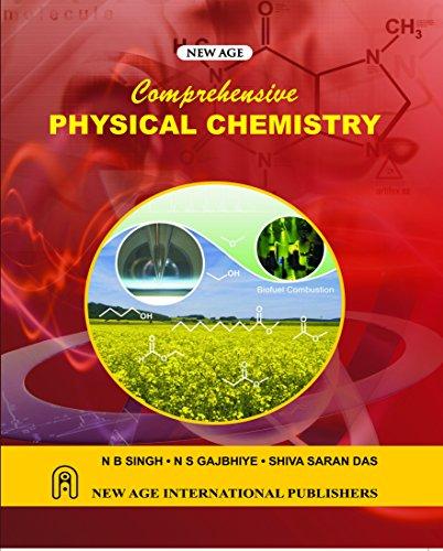 Comprehensive Physical Chemistry: Shiva Saran Das,N B Singh,N S Gajbhiye
