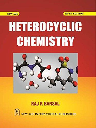 Heterocyclic Chemistry (Fifth Edition): Raj K. Bansal