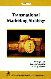Transnational Marketing Strategy: Sanjay Sharan,Ipseeta Satpathy,Biswajit Das