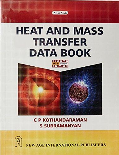 Heat and Mass Transfer Data Book (Eighth: C.P. Kothandaraman,S. Subramanyan