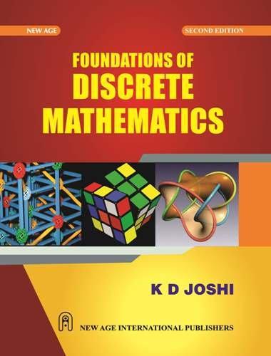 Foundations of Discrete Mathematics (Second Edition): K D Joshi
