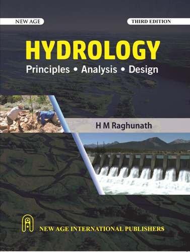 Hydrology: Principles Analysis Design (Third Edition): H M Raghunath