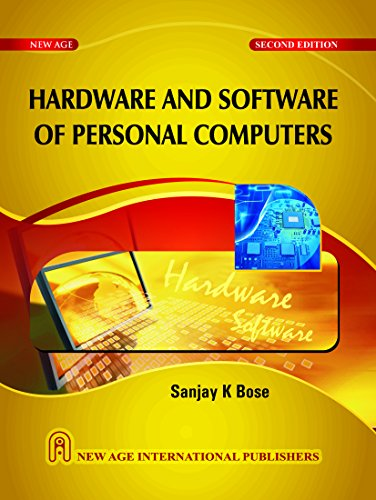 Hardware and Software of Personal Computers (Second Edition): Sanjay K. Bose