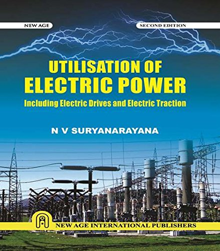 Utilisation of Electric Power: Including Electric Drives: Suryanarayana, N.V.