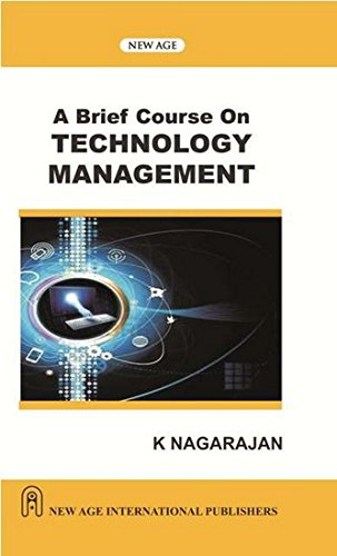 A Brief Course on Technology Management: K. Nagarajan