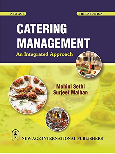 Catering Management: An Integrated Approach (Third Edition): Mohini Sethi,Surjeet Malhan