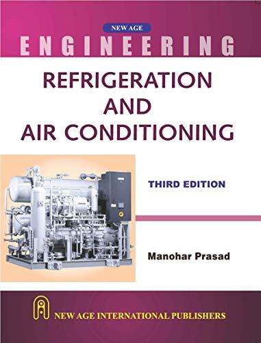 Refrigeration and Air Conditioning (Third Edition): Manohar Prasad