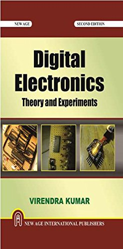 Digital Electronics : Theory And Experiments, Second: Kumar, Virendra
