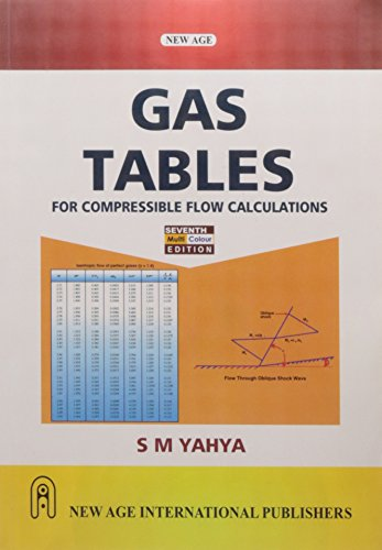 Gas Tables : For Compressible Flow Calculations,: Yahya, S.M.