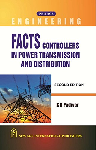 Facts Controllers In Power Transmission And Distribution,: Padiyar, K.R.