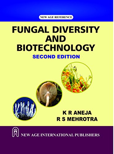 Fungal Diversity And Biotechnology, Second Edition: Aneja, K.R.