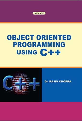 Object Oriented Programming Using C++, First Edition: Chopra, Rajiv