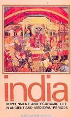 9788123006598: India: Government and Economic Life in ancient and Medieval Periods