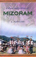 Culture and Folklore of Mizoram: B Lalthangliana
