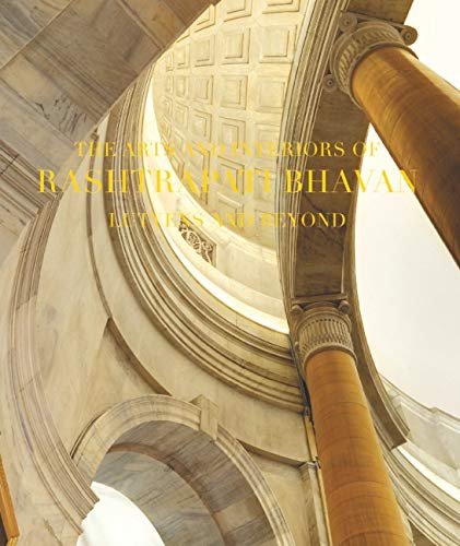 9788123021300: The Arts and Interiors of Rashtrapati Bhavan: Lutyens and Beyond