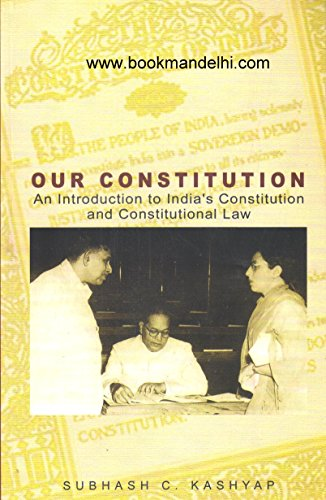 Our Constitution: An introduction to India's Constitution: Subhash C Kashyap