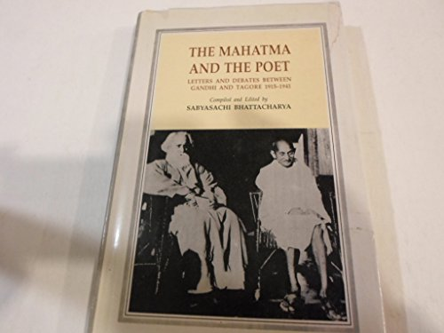 The Mahatma and the Poet: Letters and debates between Gandhi and Tagore, 1915-1941: Bhattacharya, ...